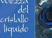 letture della Fenice: anteprime dalla Absolutely Free Edizioni Frivolezza Cristallo Liquido, Irina Turcanu