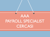 cercasi payroll specialist