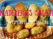 Madeleines salate caprino erba cipollina