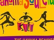 Bahama Soul Club Havana Remixes