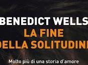 Segnalazione FINE DELLA SOLITUDINE Benedict Wells