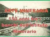 """Mostra """"Arte Mineraria anni banchi dell'istituto minerario"""" Agordo Belluno"""