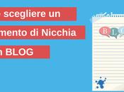 Come scegliere Argomento Nicchia Blog