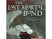 Last Mortal Bond (Chronicle Unhewn Throne, III) Brian Staveley
