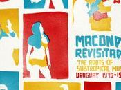 Macondo Revisitado Roots Subtropica Music Uruguay 1975 1979