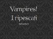 Vampires! ripescati
