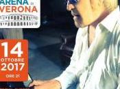 SABATO OTTOBRE 2017 ARENA VERONA! Ecco Nuova Data Concerto UMBERTO TOZZI
