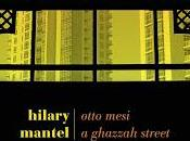 Otto mesi Ghazzah Street, Hilary Mantel