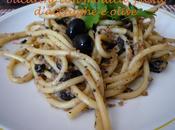 Bucatini molliche, pasta d'acciughe olive fisse