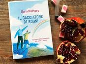 [Review party] Recensione cacciatore sogni' Sara Rattaro Mondadori