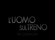 L'uomo treno Commuter (Liam Neeson) Trailer italiano ufficiale