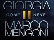 """arrivo """"Come Neve"""" duetto Giorgia Marco Mengoni"""
