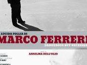 """Milano, Spazio Oberdan, proiezione lucida follia Marco Ferreri"""""""