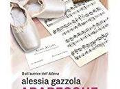 """Arabesque"" Alessia Gazzola (2017) Longanesi. Recensione Tiziana Viganò"