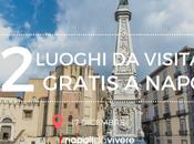 Domenica dicembre gratis Napoli Luoghi Visitare