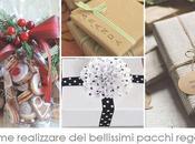 Blogmas Come realizzare bellissimi pacchi regalo
