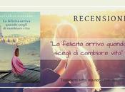 """Recensione: felicità arriva quando scegli cambiare vita"""" Raphaëlle Giordano"""