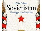 Sovietistan: semplice complessità dell'Asia Centrale