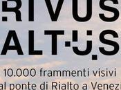 Rivus Altus: 10.000 frammenti visivi