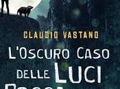 Anteprima: L'Oscuro Caso delle Luci Roccaverde Claudio Vastano