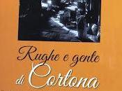 """""""Rughe gente Cortona"""" dedico alla città. mi..."""