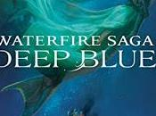 Deep blue. Waterfire Saga Donnelly)