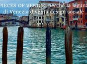Pieces Venice: perché laguna Venezia diventa design sociale