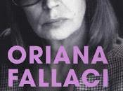 Oriana Fallaci, rabbia l'orgoglio