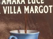 Leggere volare vivere!#52 Amara luce Villa Margot