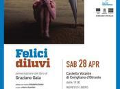 """Sabato aprile 2018 Corigliano d'Otranto Castello Volante """"Felici diluvi"""" Graziano Gala, Pasquale Santoro Marco Garofalo"""