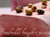 Semifreddo fragole pistacchi