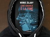 Recensione: Così crudele fine, Mirko Zilahy