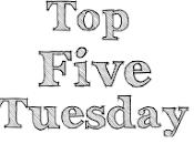 Five Tuasday: estiva