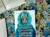 Recensione: Chiamami sottovoce, Nicoletta Bortolotti