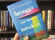 Recensione, PAESAGGIO MANO INVISIBILE M.T. Anderson