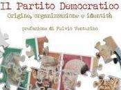 Partito Democratico. Origine, organizzazione identità Simone Tedeschi