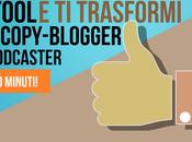 TOOL passi Copy-blogger Podcaster lampo
