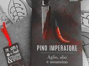 Recensione: Aglio, olio assassino Pino Imperatore