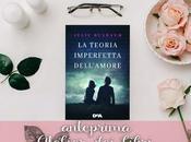 """Anteprima teoria imperfetta dell'amore"""" Julie Buxbaum. settembre libreria un'imperdiibile storia d'amore!"""