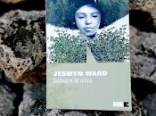 Recensione: Salvare ossa, Jesmyn Ward