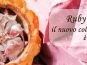Ruby chocolate: nuovo colore cioccolato rosa!