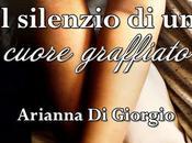"""Anteprima silenzio cuore graffiato"""" Arianna Giorgio, uscita Settembre!"""