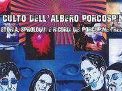 """Culto dell'Albero Porcospino Storia, sproloqui ricordi Porcupine Tree"""", Enrico Rocci"""