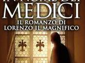Recensione: nome Medici. romanzo Lorenzo Magnifico