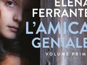"""Elena Ferrante, """"L'amica geniale"""""""