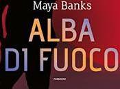 "Anteprima: ""ALBA FUOCO"" Maya Banks"