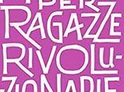 Anteprima: Manuale ragazze rivoluzionarie Giulia Blasi