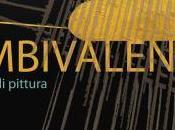 incontri della mostra AMBIVALENZE Giovanni Palmieri Roberto Saterno cura Andrea Alessio Cavarretta TEATROSOPHIA