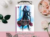"""Anteprima """"Regina delle Ombre"""" Sarah Mass. L'atteso quarto capitolo della serie """"Throne Glass"""" finalmente Italia."""