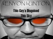"KENYON BUNTON ""This Guy's Disguised This Sky"", Andrea Pintelli"